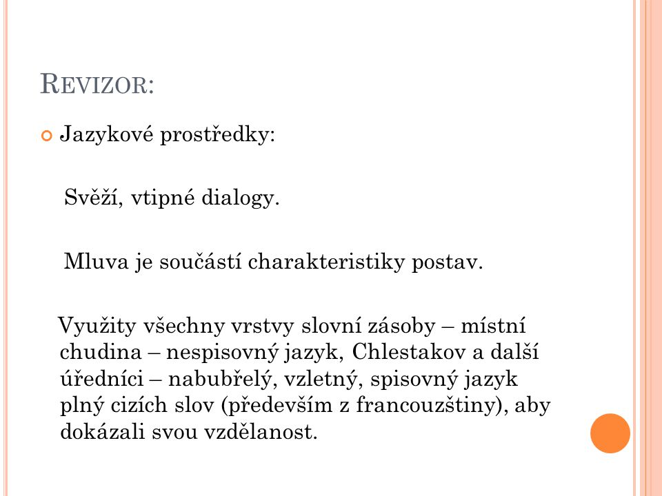 R EVIZOR : Jazykové prostředky: Svěží, vtipné dialogy.