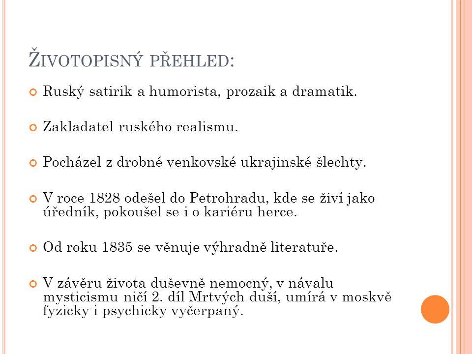 Ž IVOTOPISNÝ PŘEHLED : Ruský satirik a humorista, prozaik a dramatik.