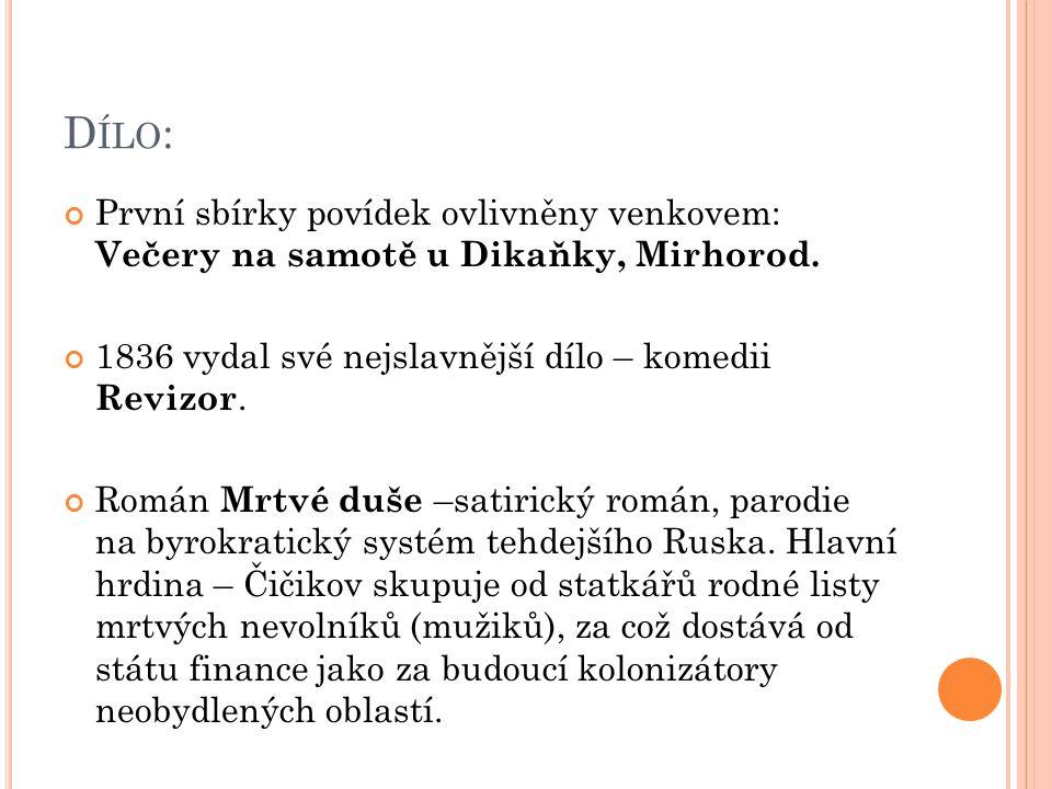 D ÍLO : První sbírky povídek ovlivněny venkovem: Večery na samotě u Dikaňky, Mirhorod.