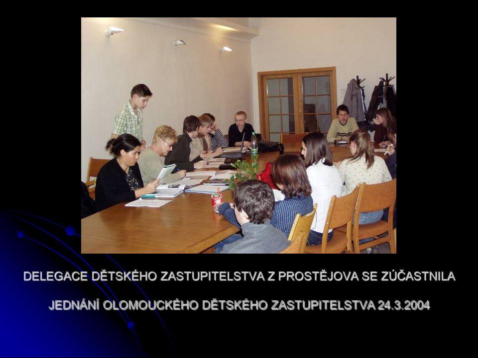 DELEGACE DĚTSKÉHO ZASTUPITELSTVA Z PROSTĚJOVA SE ZÚČASTNILA JEDNÁNÍ OLOMOUCKÉHO DĚTSKÉHO ZASTUPITELSTVA 24.3.2004