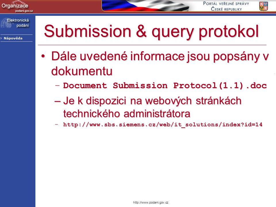 http://www.podani.gov.cz Submission & query protokol Dále uvedené informace jsou popsány v dokumentuDále uvedené informace jsou popsány v dokumentu –D