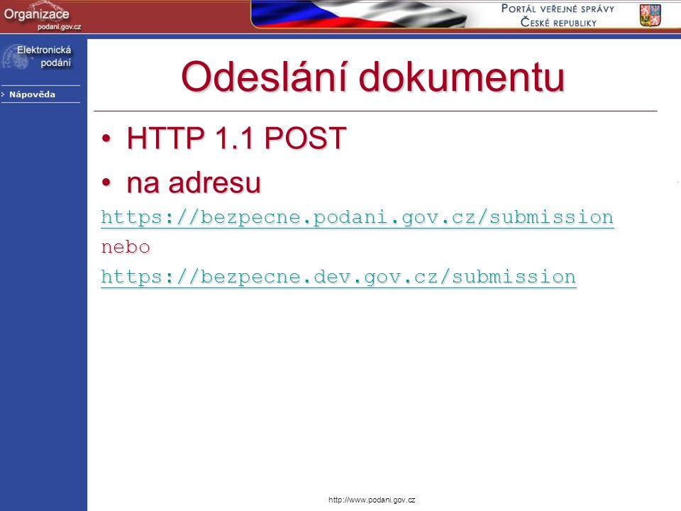 http://www.podani.gov.cz Odeslání dokumentu HTTP 1.1 POSTHTTP 1.1 POST na adresuna adresu https://bezpecne.podani.gov.cz/submission nebo https://bezpe