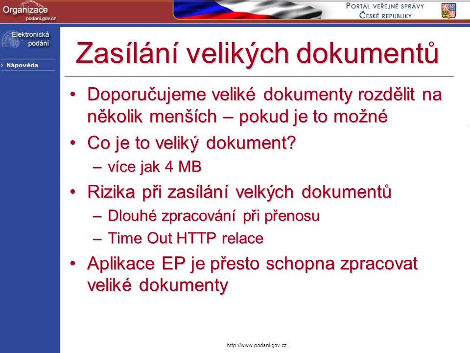 http://www.podani.gov.cz Zasílání velikých dokumentů Doporučujeme veliké dokumenty rozdělit na několik menších – pokud je to možnéDoporučujeme veliké