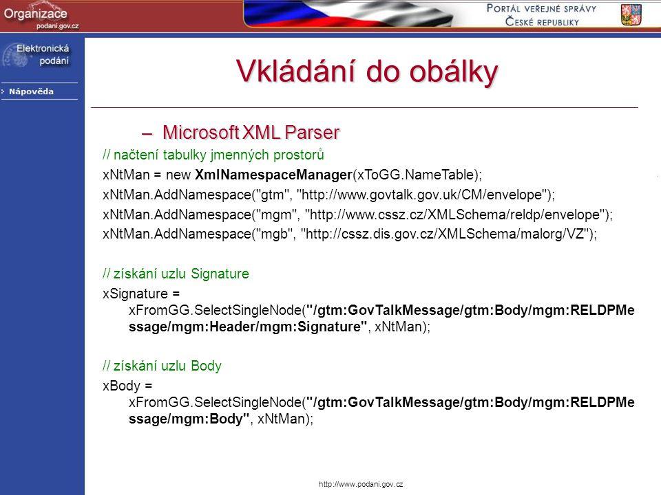 http://www.podani.gov.cz Vkládání do obálky –Microsoft XML Parser // načtení tabulky jmenných prostorů xNtMan = new XmlNamespaceManager(xToGG.NameTabl