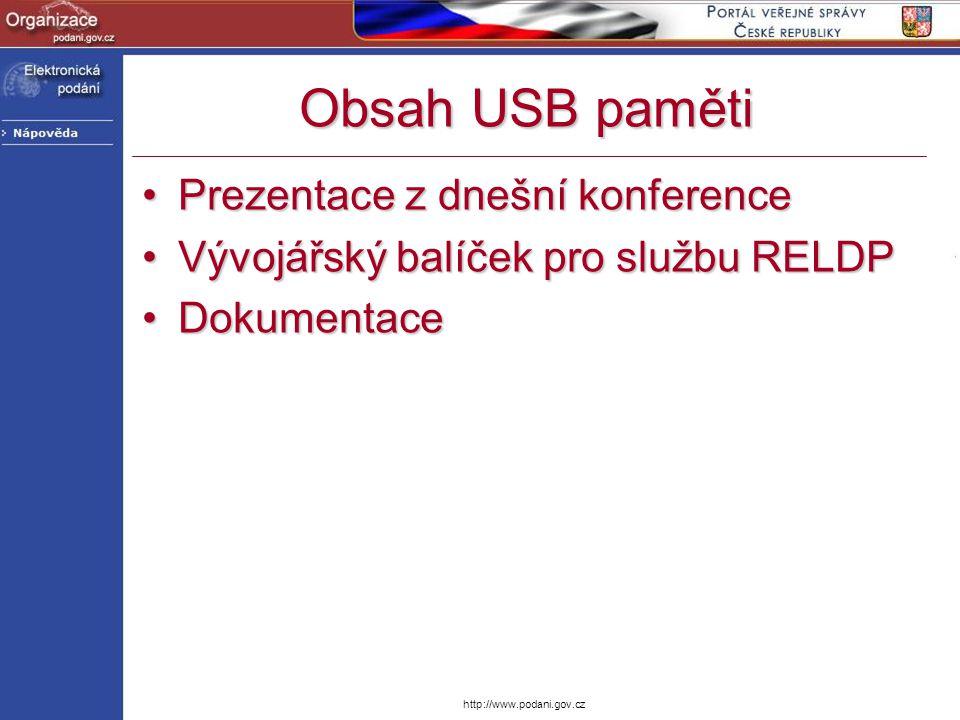 http://www.podani.gov.cz Obsah USB paměti Prezentace z dnešní konferencePrezentace z dnešní konference Vývojářský balíček pro službu RELDPVývojářský b