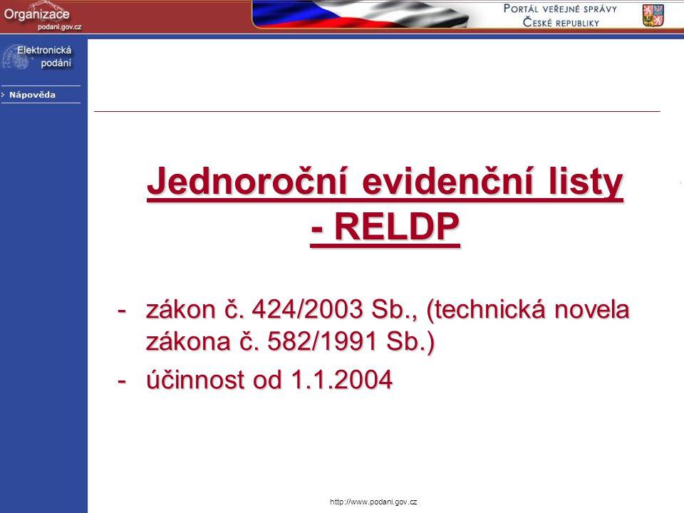 Jednoroční evidenční listy - RELDP -zákon č. 424/2003 Sb., (technická novela zákona č. 582/1991 Sb.) -účinnost od 1.1.2004
