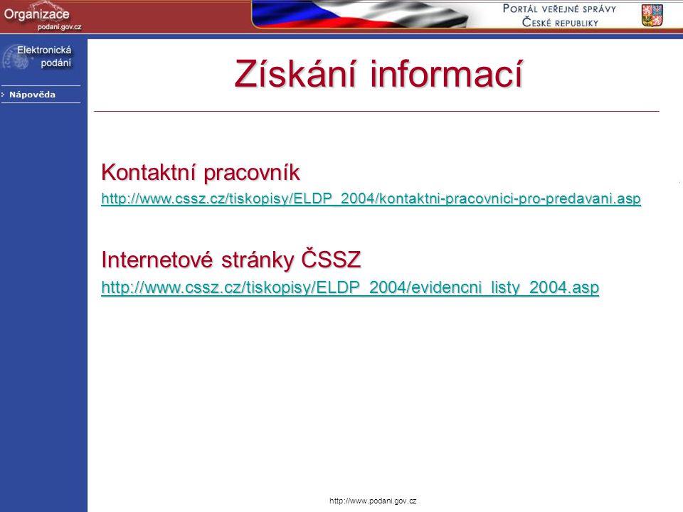 http://www.podani.gov.cz Kontaktní pracovník http://www.cssz.cz/tiskopisy/ELDP_2004/kontaktni-pracovnici-pro-predavani.asp Internetové stránky ČSSZ ht