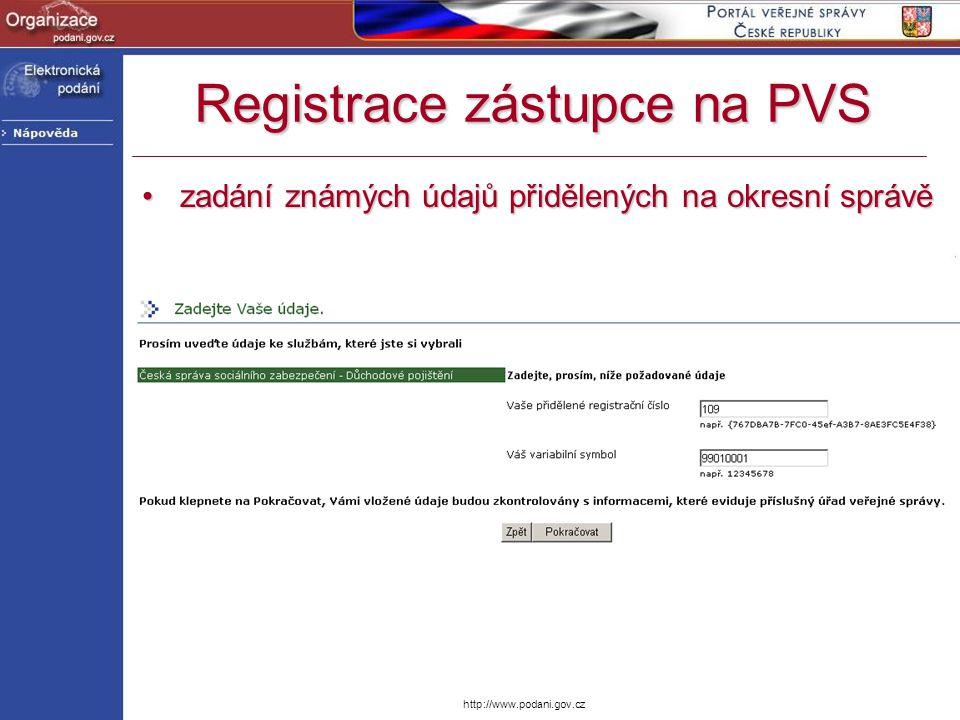 http://www.podani.gov.cz Registrace zástupce na PVS zadání známých údajů přidělených na okresní správězadání známých údajů přidělených na okresní sprá