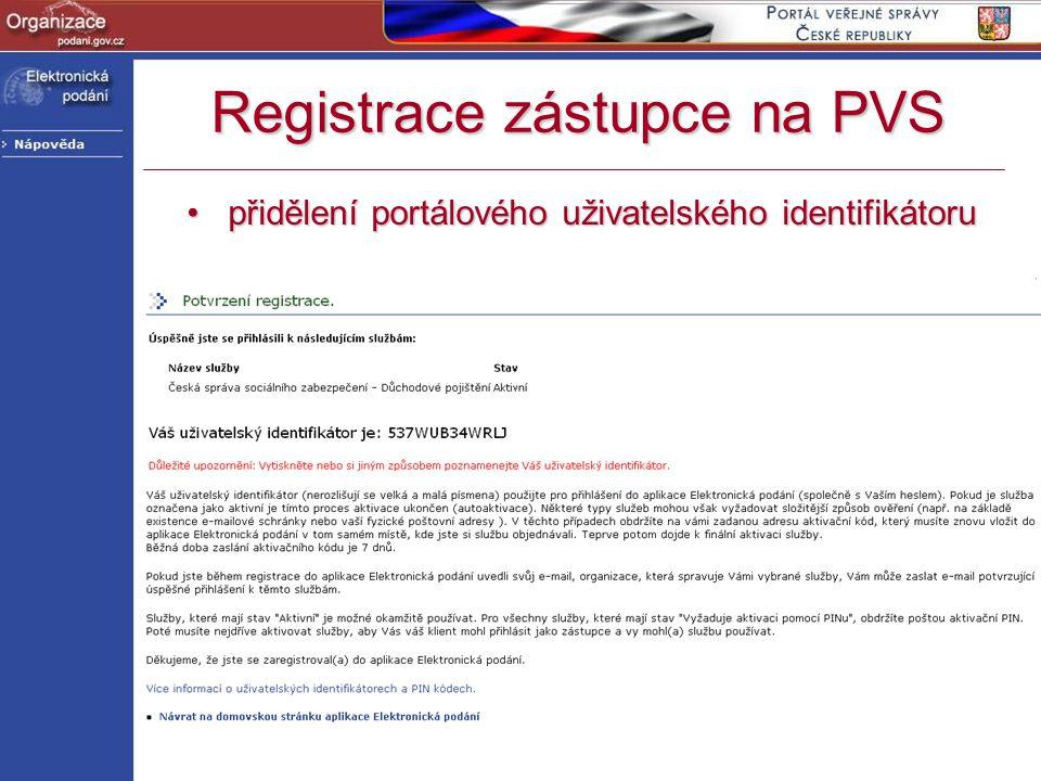 http://www.podani.gov.cz Registrace zástupce na PVS přidělení portálového uživatelského identifikátorupřidělení portálového uživatelského identifikáto