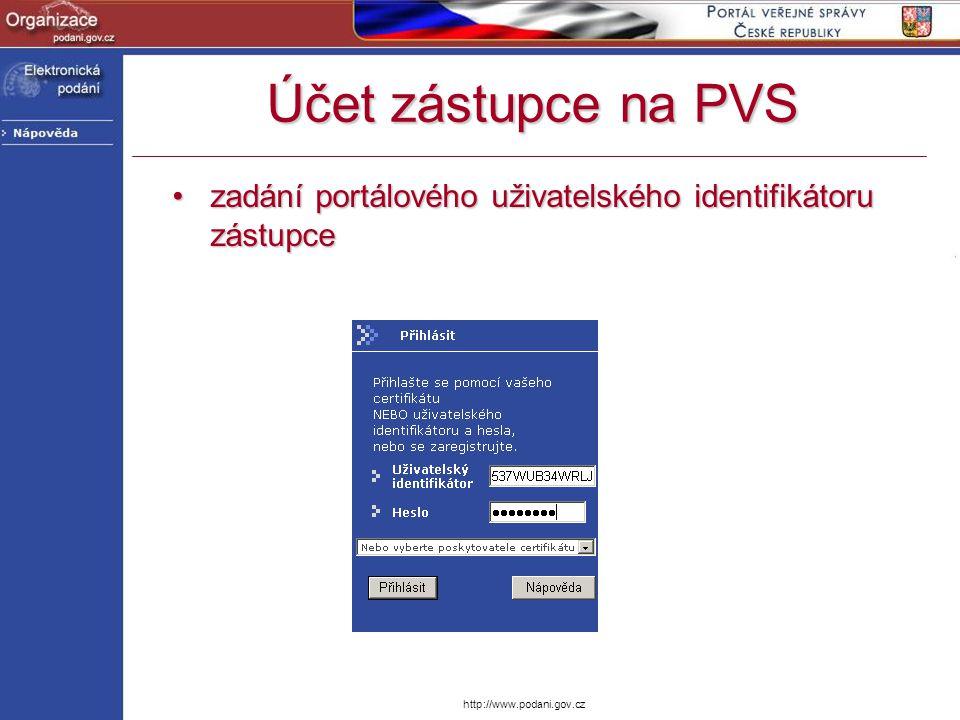 http://www.podani.gov.cz Účet zástupce na PVS zadání portálového uživatelského identifikátoru zástupcezadání portálového uživatelského identifikátoru