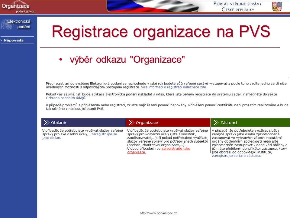 http://www.podani.gov.cz Registrace organizace na PVS výběr odkazu