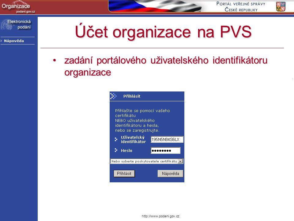 http://www.podani.gov.cz Účet organizace na PVS zadání portálového uživatelského identifikátoru organizacezadání portálového uživatelského identifikát