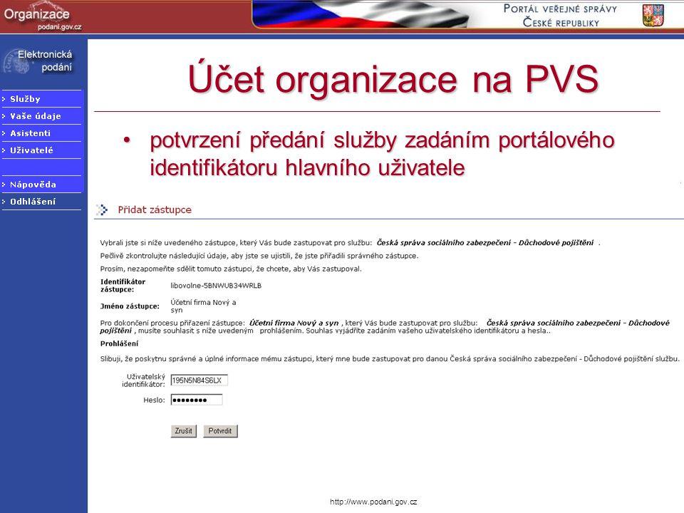 http://www.podani.gov.cz Účet organizace na PVS potvrzení předání služby zadáním portálového identifikátoru hlavního uživatelepotvrzení předání služby
