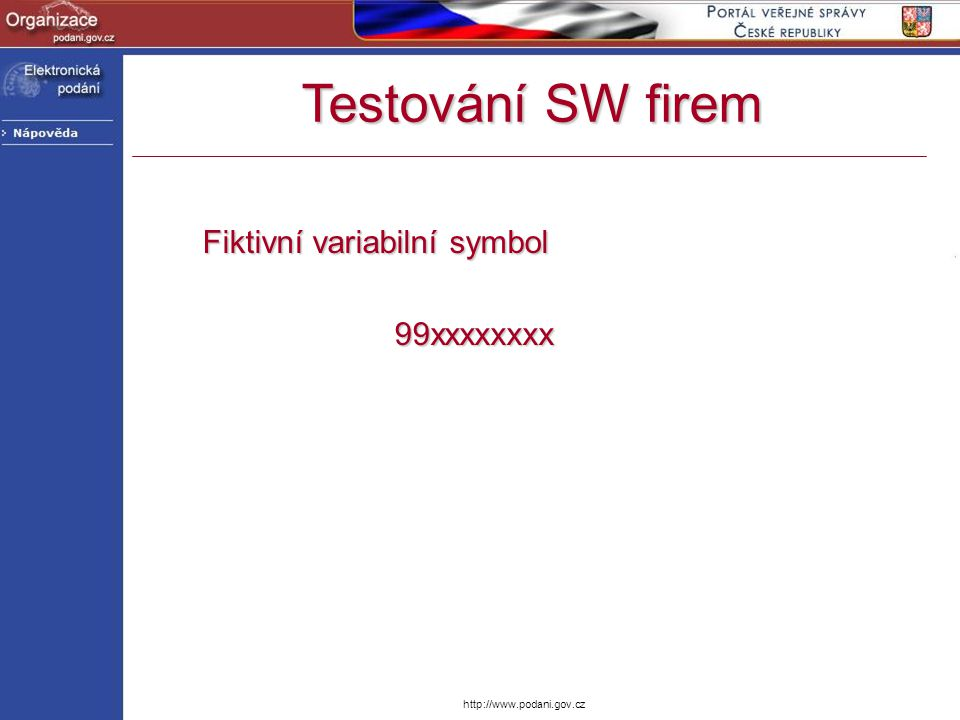 http://www.podani.gov.cz Fiktivní variabilní symbol 99xxxxxxxx Testování SW firem