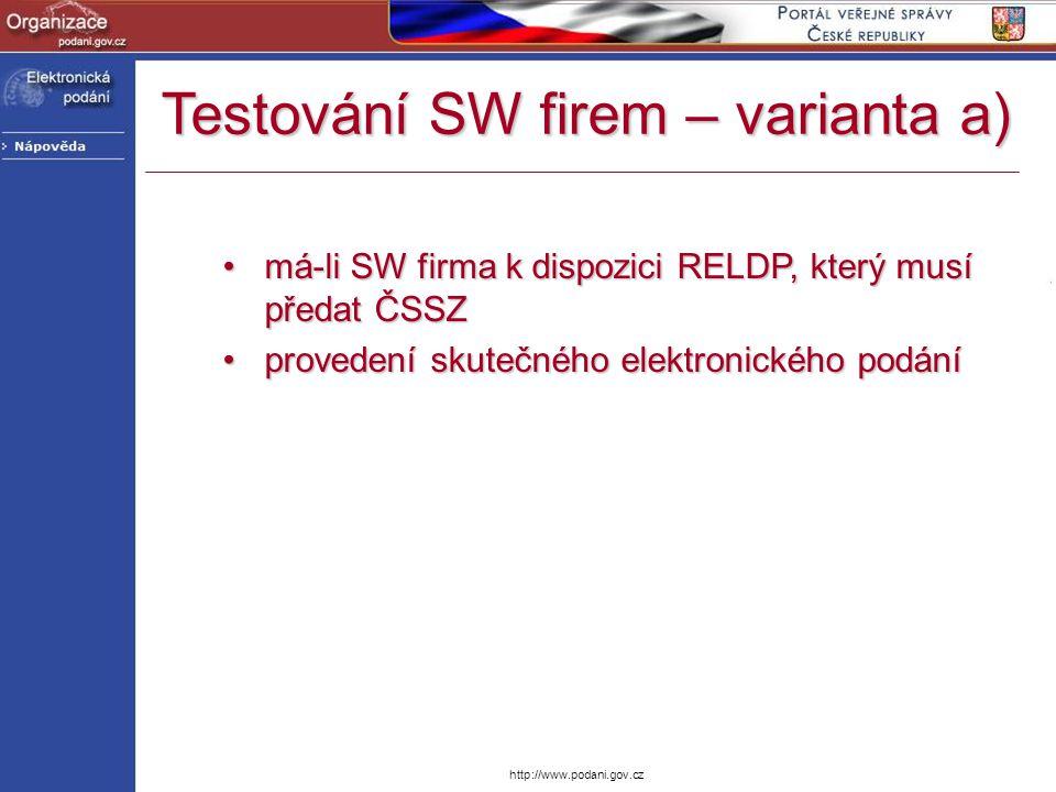 http://www.podani.gov.cz má-li SW firma k dispozici RELDP, který musí předat ČSSZmá-li SW firma k dispozici RELDP, který musí předat ČSSZ provedení sk