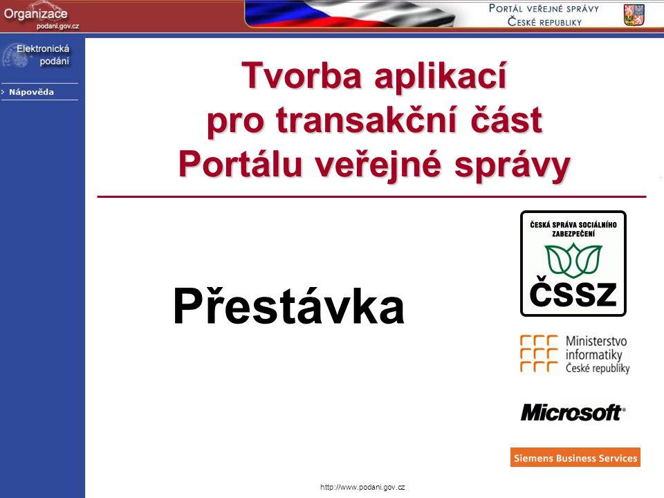 Tvorba aplikací pro transakční část Portálu veřejné správy Přestávka