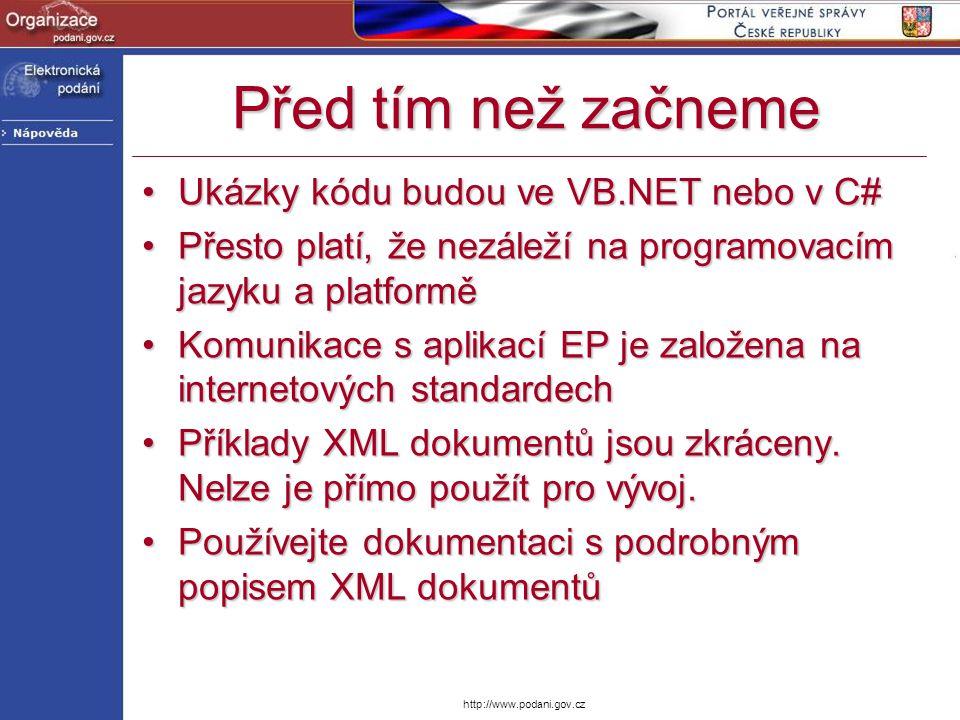 http://www.podani.gov.cz Před tím než začneme Ukázky kódu budou ve VB.NET nebo v C#Ukázky kódu budou ve VB.NET nebo v C# Přesto platí, že nezáleží na
