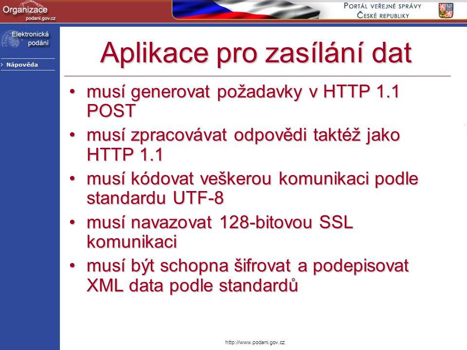 http://www.podani.gov.cz Aplikace pro zasílání dat musí generovat požadavky v HTTP 1.1 POSTmusí generovat požadavky v HTTP 1.1 POST musí zpracovávat o