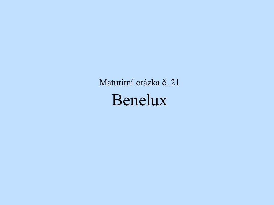 Benelux Maturitní otázka č. 21