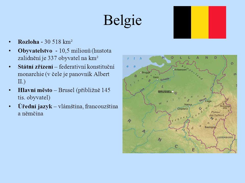Belgie Rozloha - 30 518 km² Obyvatelstvo - 10,5 milionů (hustota zalidnění je 337 obyvatel na km² Státní zřízení – federativní konstituční monarchie (