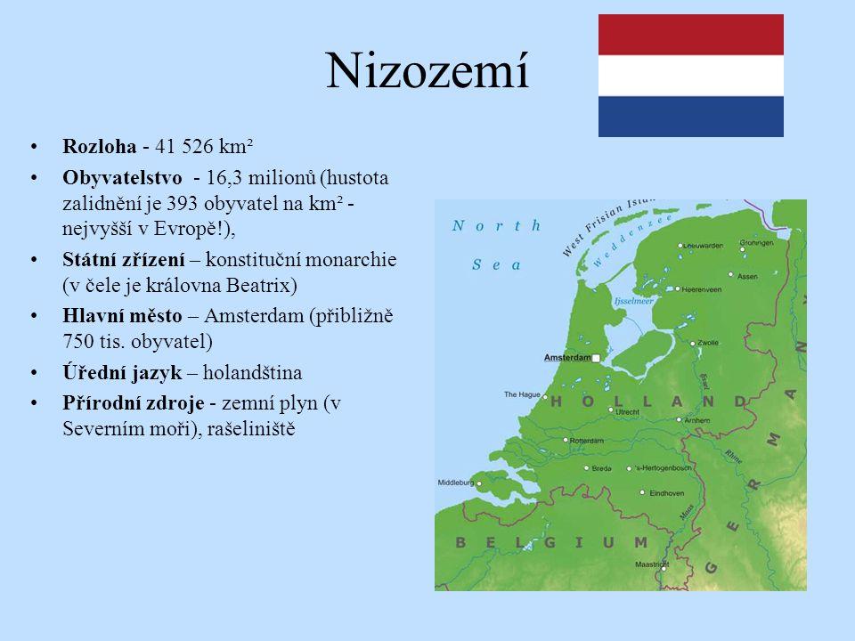 Nizozemí Rozloha - 41 526 km² Obyvatelstvo - 16,3 milionů (hustota zalidnění je 393 obyvatel na km² - nejvyšší v Evropě!), Státní zřízení – konstitučn