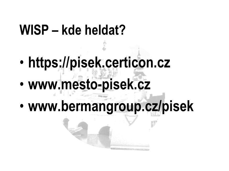WISP – kde heldat? https://pisek.certicon.cz www.mesto-pisek.cz www.bermangroup.cz/pisek
