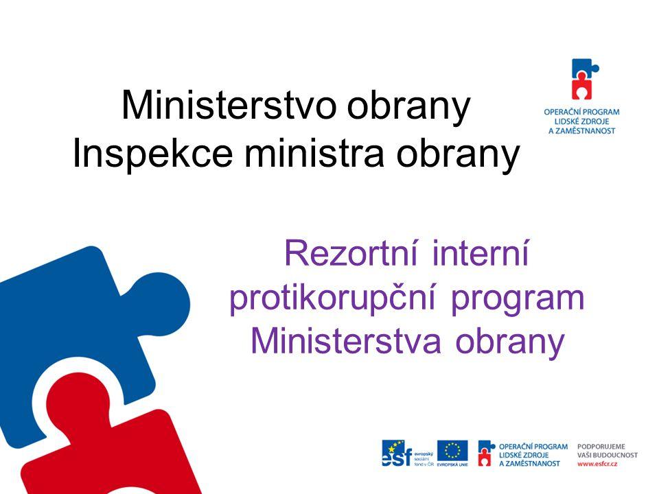 Ministerstvo obrany Inspekce ministra obrany Rezortní interní protikorupční program Ministerstva obrany