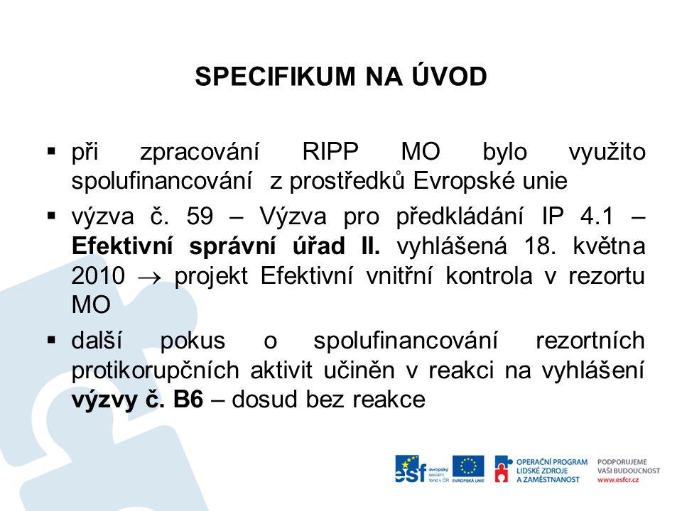 SPECIFIKUM NA ÚVOD  při zpracování RIPP MO bylo využito spolufinancování z prostředků Evropské unie  výzva č.