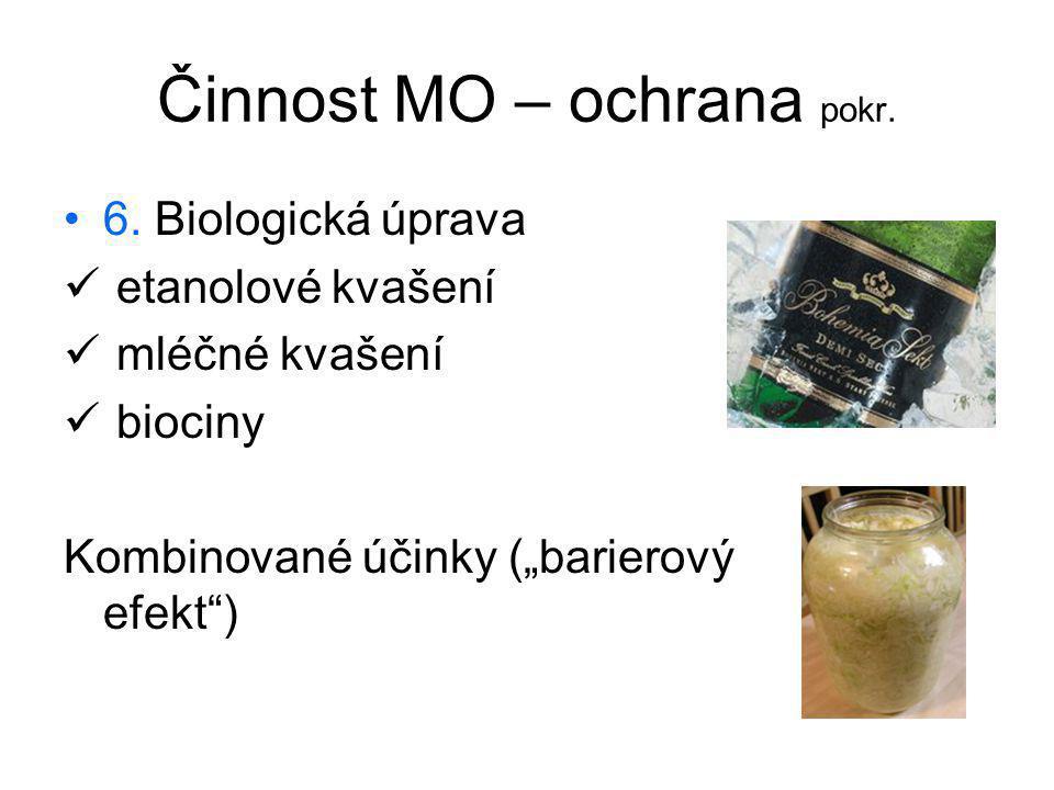 """Činnost MO – ochrana pokr. 6. Biologická úprava etanolové kvašení mléčné kvašení biociny Kombinované účinky (""""barierový efekt"""")"""