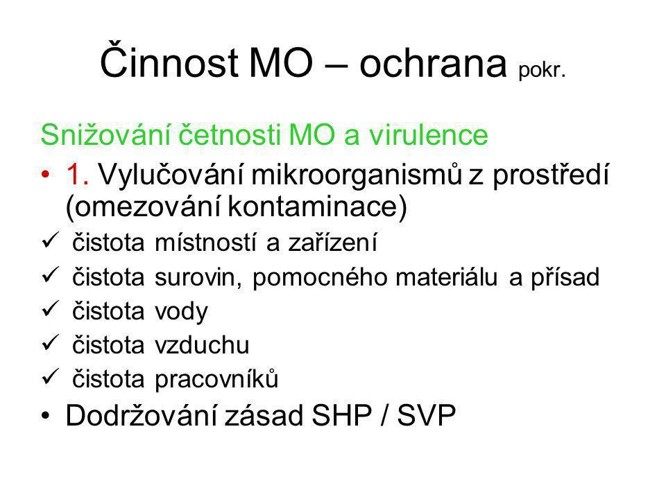 Činnost MO – ochrana pokr. Snižování četnosti MO a virulence 1. Vylučování mikroorganismů z prostředí (omezování kontaminace) čistota místností a zaří