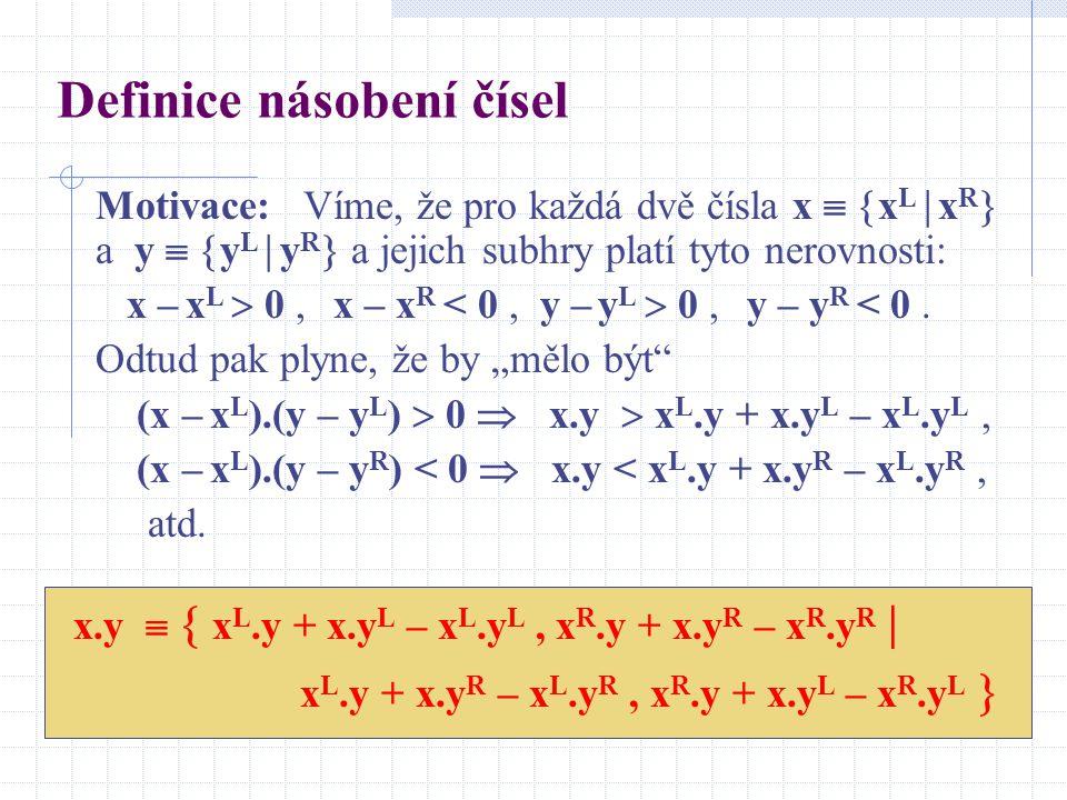 Definice násobení čísel Motivace: Víme, že pro každá dvě čísla x   x L  x R  a y   y L  y R  a jejich subhry platí tyto nerovnosti: x – x L  0, x – x R < 0, y – y L  0, y – y R < 0.
