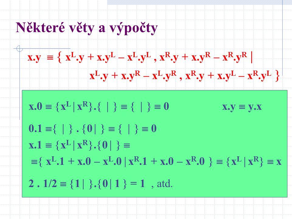 Některé věty a výpočty x.0   x L  x R .         0x.y  y.x 0.1   .