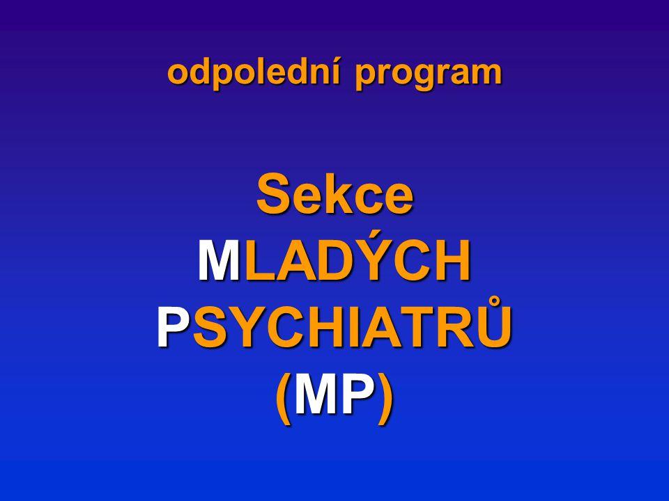 odpolední program Sekce MLADÝCH PSYCHIATRŮ (MP)