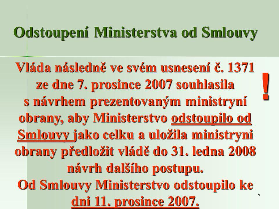 6 Odstoupení Ministerstva od Smlouvy Vláda následně ve svém usnesení č.