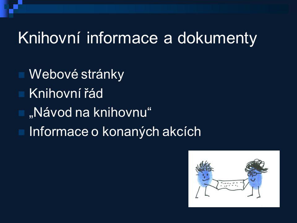 """Knihovní informace a dokumenty Webové stránky Knihovní řád """"Návod na knihovnu Informace o konaných akcích"""