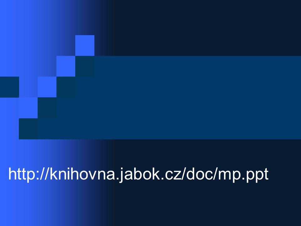 http://knihovna.jabok.cz/doc/mp.ppt