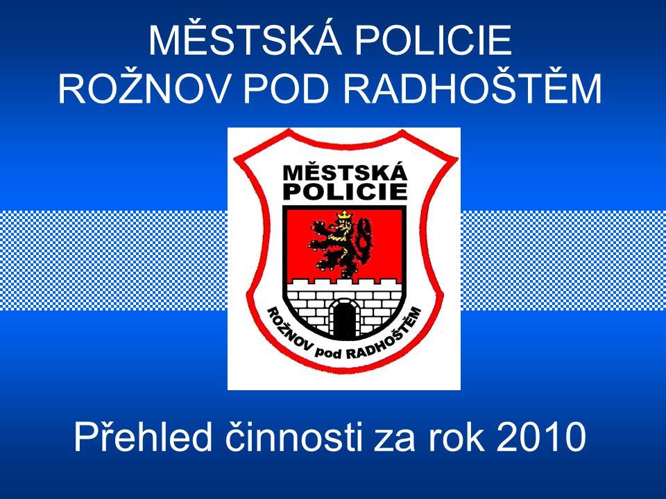 MĚSTSKÁ POLICIE ROŽNOV POD RADHOŠTĚM Přehled činnosti za rok 2010