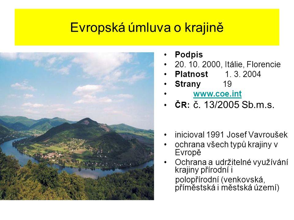 Evropská úmluva o krajině Podpis 20. 10. 2000, Itálie, Florencie Platnost 1. 3. 2004 Strany19 www.coe.int ČR: č. 13/2005 Sb.m.s. inicioval 1991 Josef