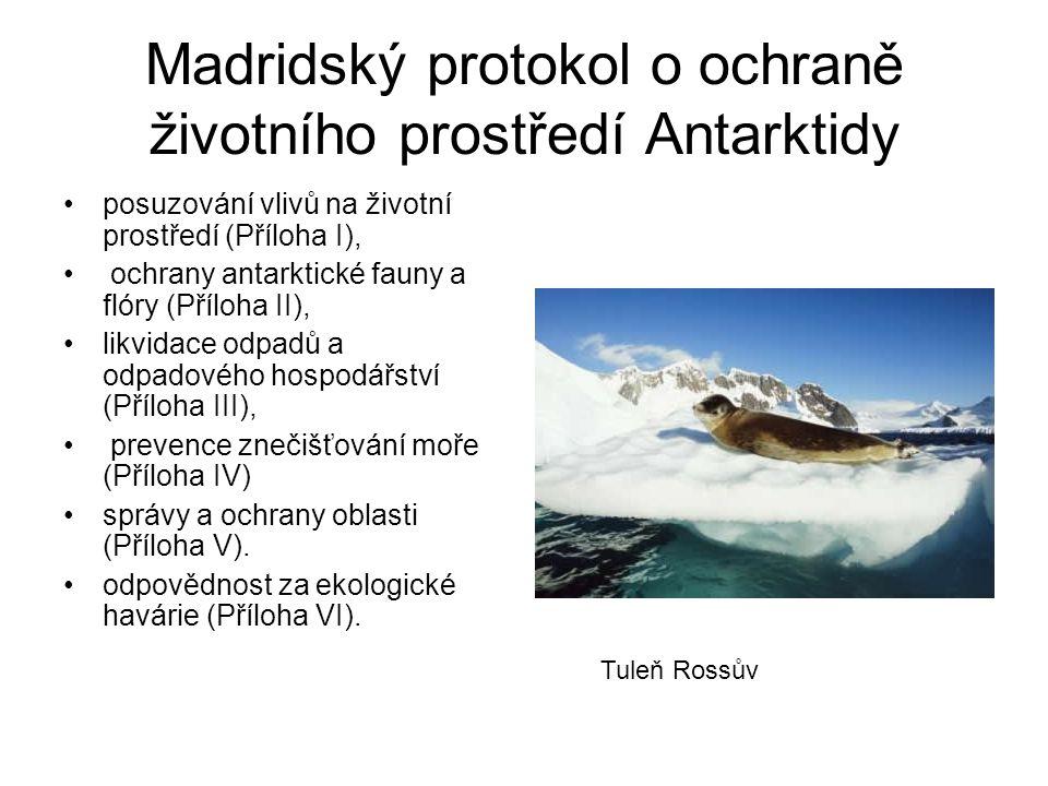 Madridský protokol o ochraně životního prostředí Antarktidy posuzování vlivů na životní prostředí (Příloha I), ochrany antarktické fauny a flóry (Příloha II), likvidace odpadů a odpadového hospodářství (Příloha III), prevence znečišťování moře (Příloha IV) správy a ochrany oblasti (Příloha V).