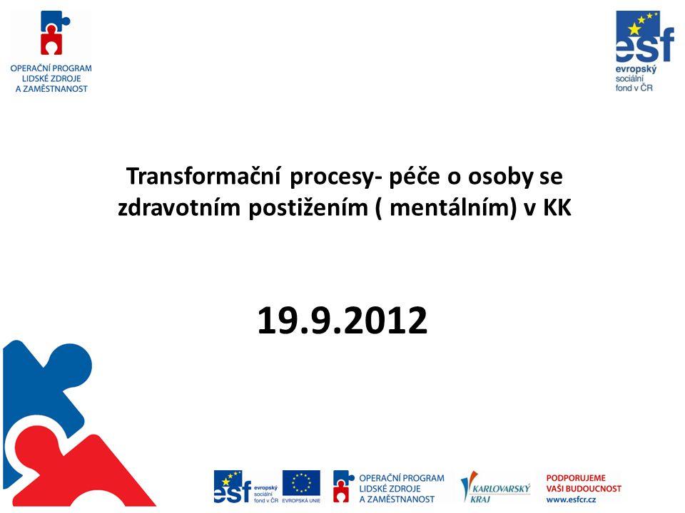 Transformační procesy- péče o osoby se zdravotním postižením ( mentálním) v KK 19.9.2012