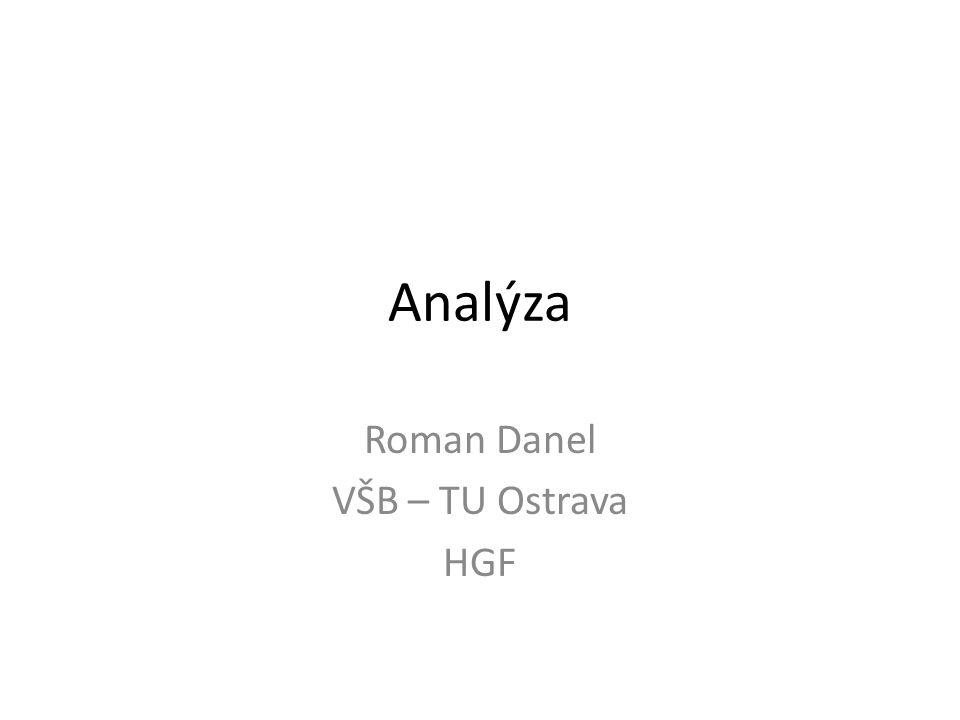 Analýza Roman Danel VŠB – TU Ostrava HGF