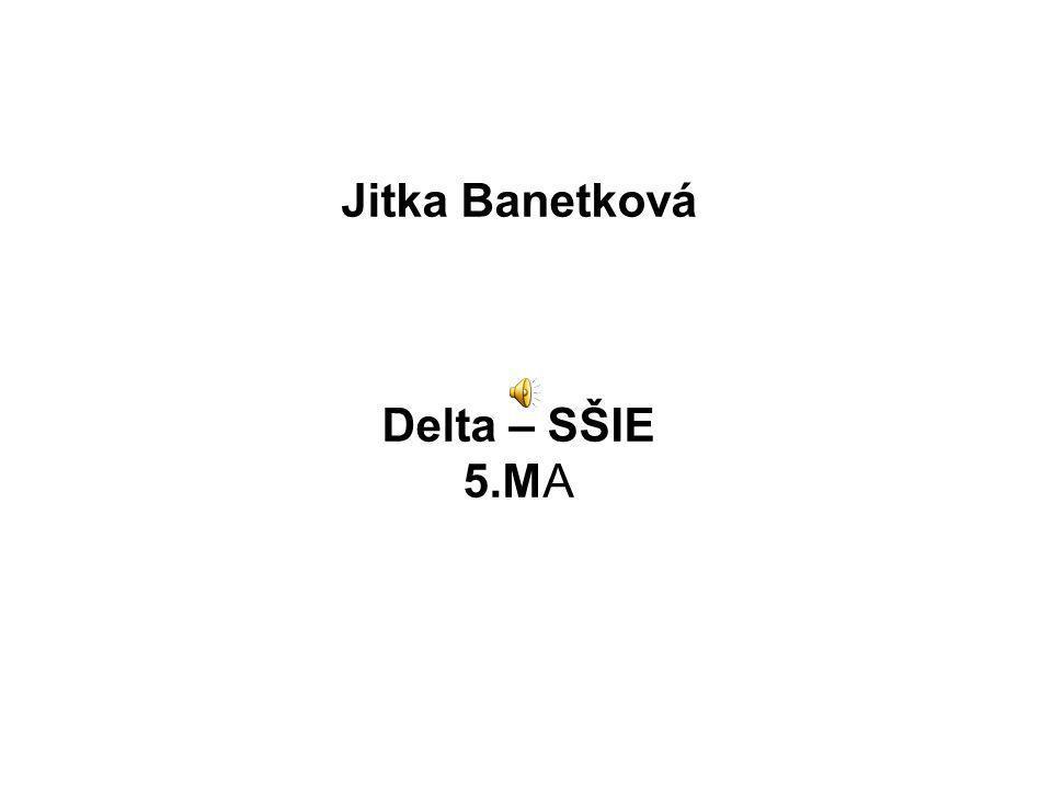 Jitka Banetková Delta – SŠIE 5.MA