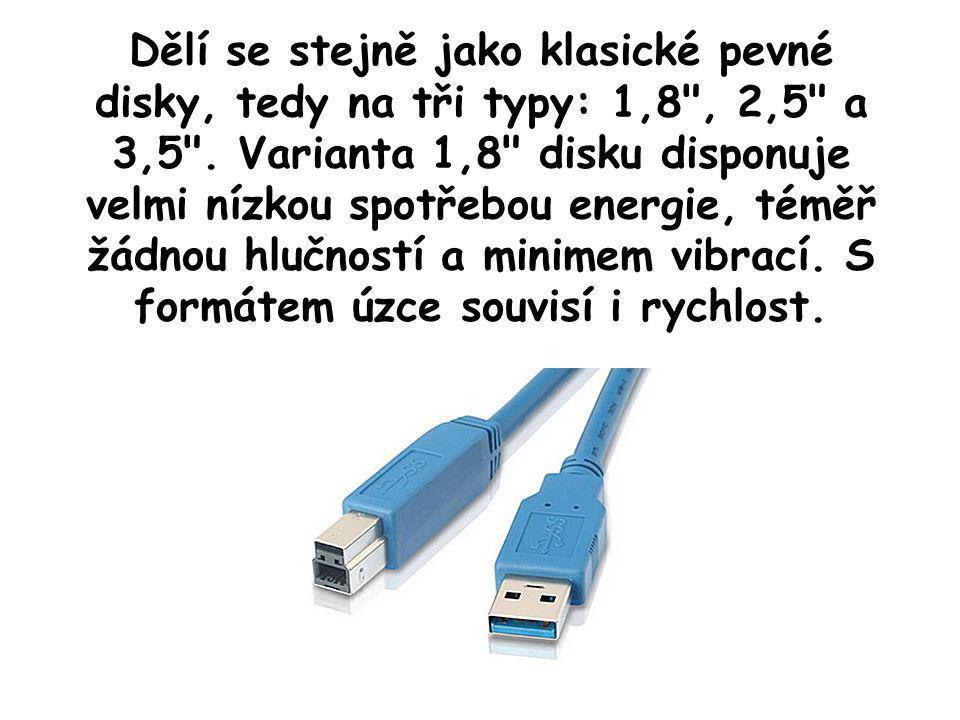 Dělí se stejně jako klasické pevné disky, tedy na tři typy: 1,8 , 2,5 a 3,5 .