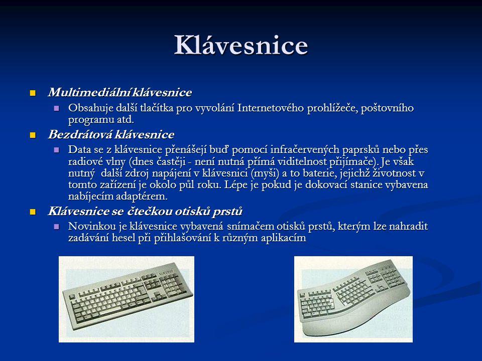 Klávesnice Multimediální klávesnice Multimediální klávesnice Obsahuje další tlačítka pro vyvolání Internetového prohlížeče, poštovního programu atd. O