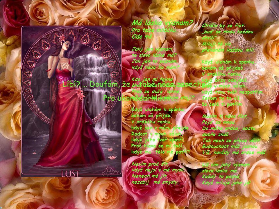 Má láska význam? Tuto píseň složila Habibi svému klukovi k Valentýnu… Jsem rád, že si ji poslechneš… Je strašně krásná… Nic nedělej, jen vyčkej…