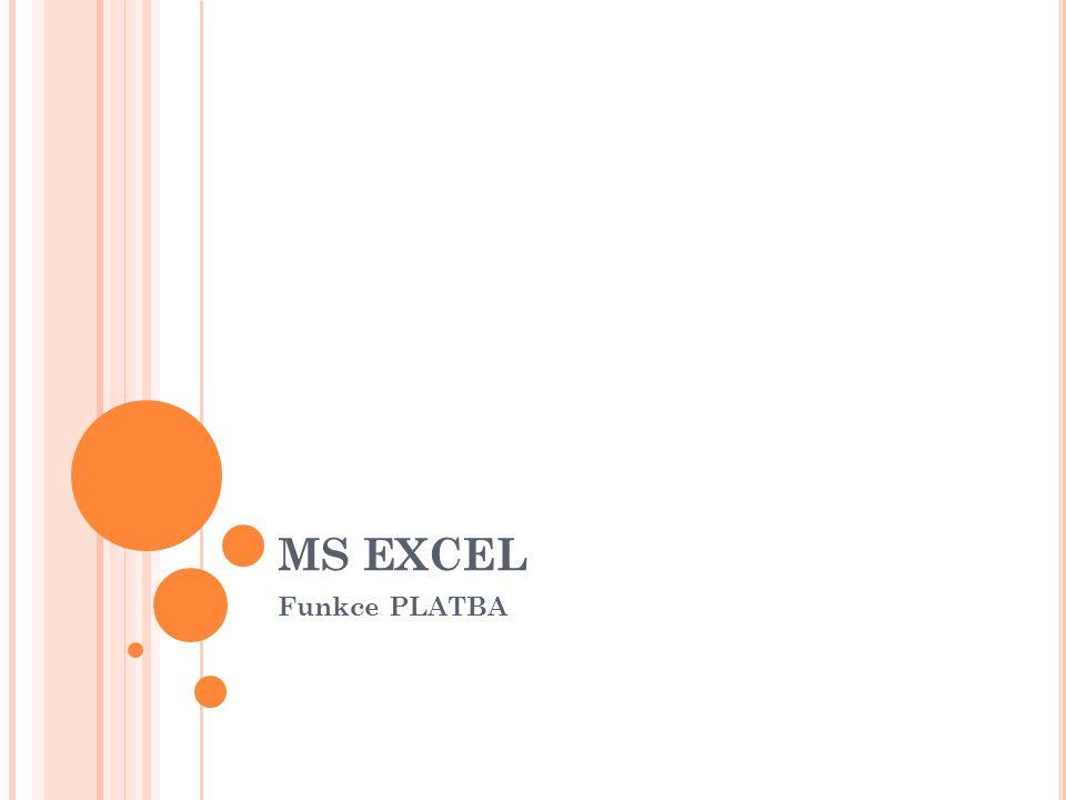 MS EXCEL Funkce PLATBA