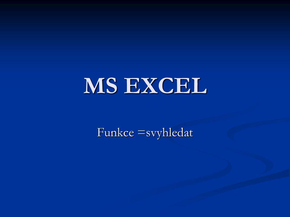 MS EXCEL Funkce =svyhledat