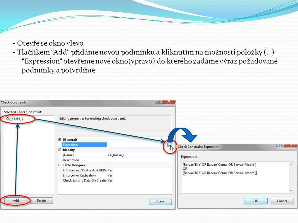 - Otevře se okno vlevo - Tlačítkem Add přidáme novou podmínku a kliknutím na možnosti položky (…) Expression otevřeme nové okno(vpravo) do kterého zadáme výraz požadované podmínky a potvrdíme