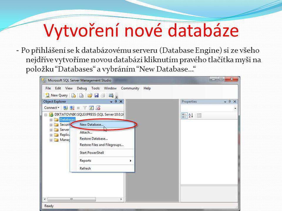 Vytvoření nové databáze - Po přihlášení se k databázovému serveru (Database Engine) si ze všeho nejdříve vytvoříme novou databázi kliknutím pravého tlačítka myši na položku Databases a vybráním New Database…