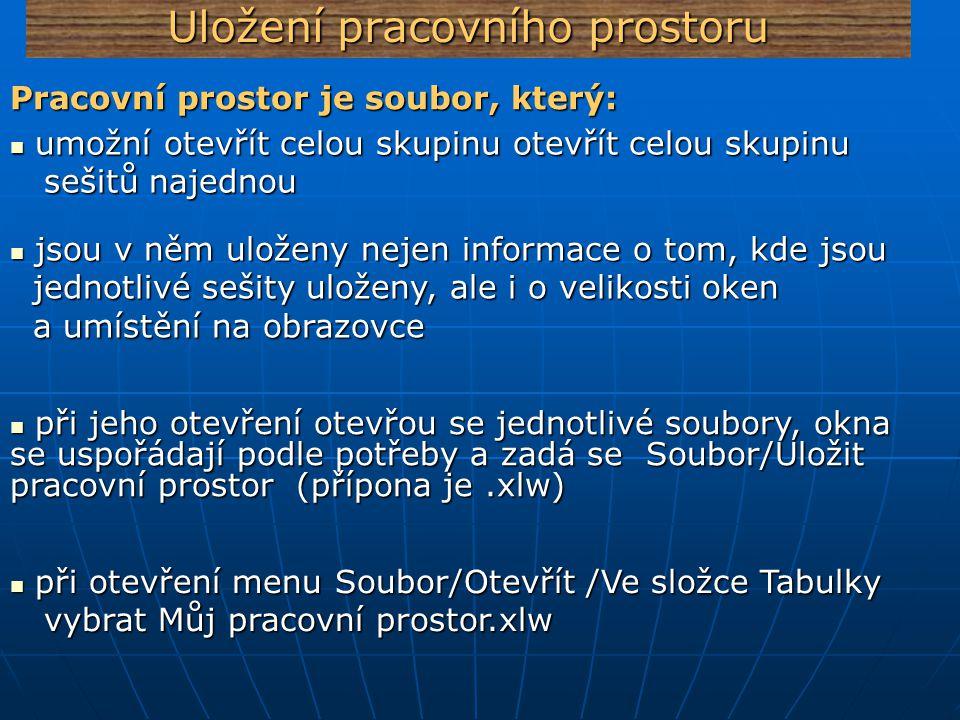 Uložení pracovního prostoru při otevření menu Soubor/Otevřít /Ve složce Tabulky při otevření menu Soubor/Otevřít /Ve složce Tabulky vybrat Můj pracovn